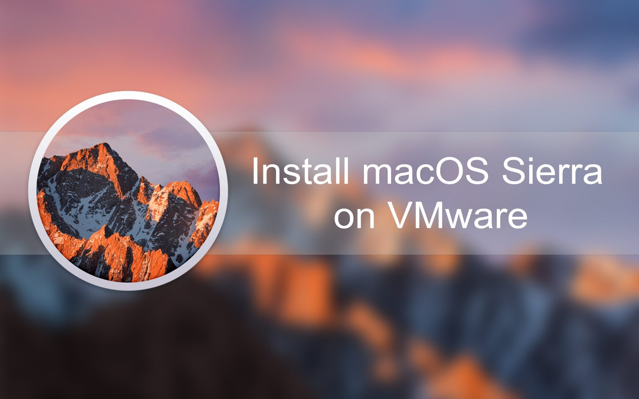 Install macOS Sierra on VMware on Windows PC