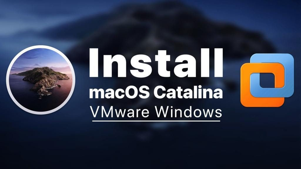 Install macOS Catalina on VMware on Windows PC