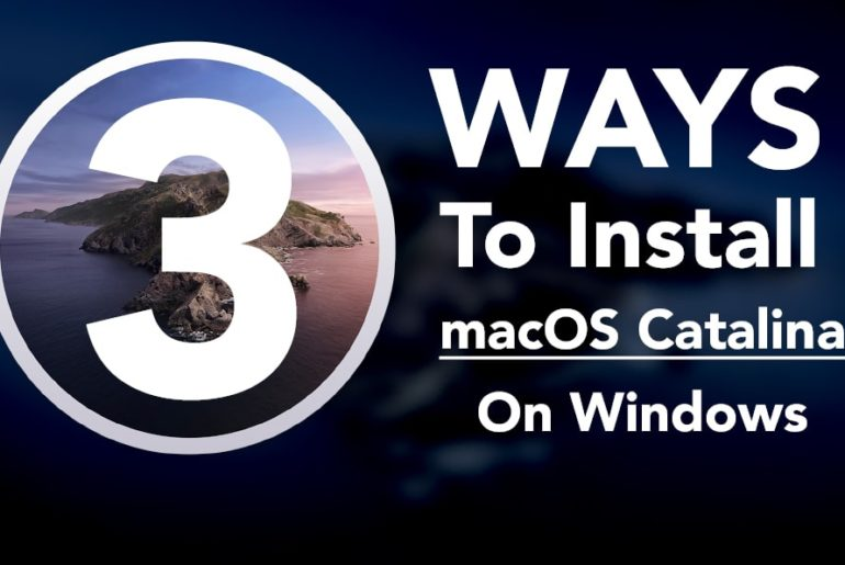 3 ways to Install macOS Catalina on Windows
