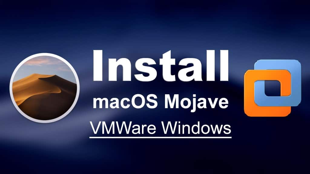 Install macOS Mojave on VMware on Windows PC [New Method]