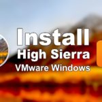 Install macOS High Sierra on VMware on Windows PC [New Method]