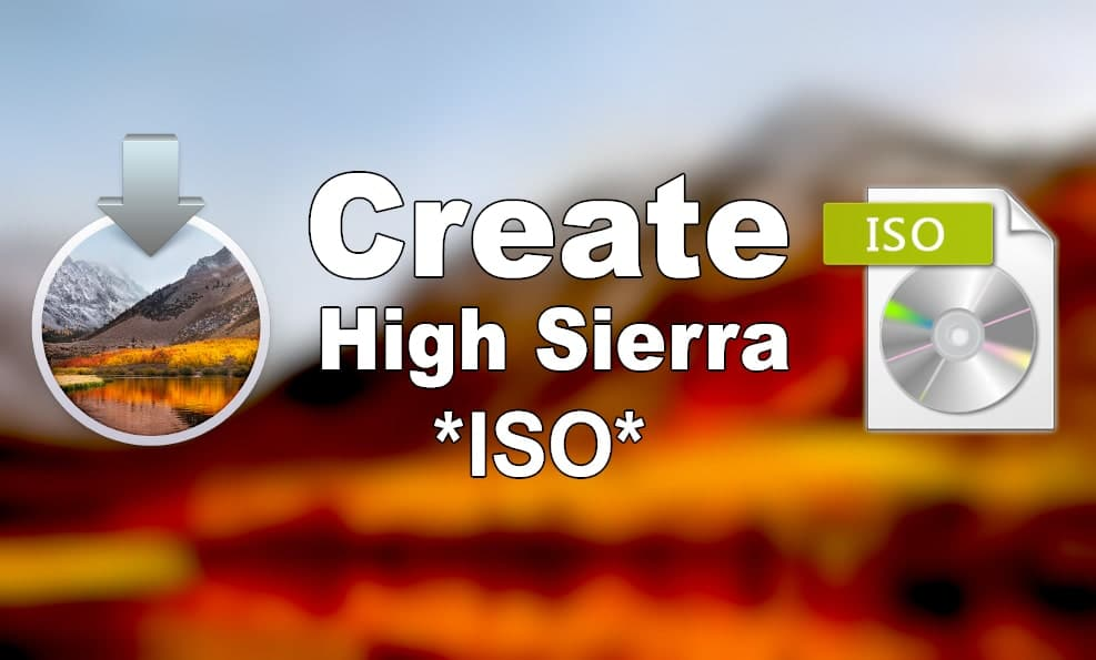 How to Create macOS High Sierra ISO File