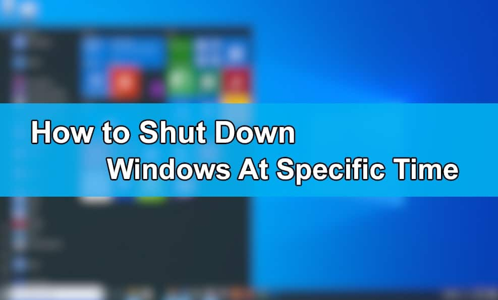How to Shut Down Windows At a Specific Time