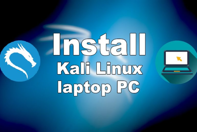 How to Install Kali Linux 2020 on Laptop PC